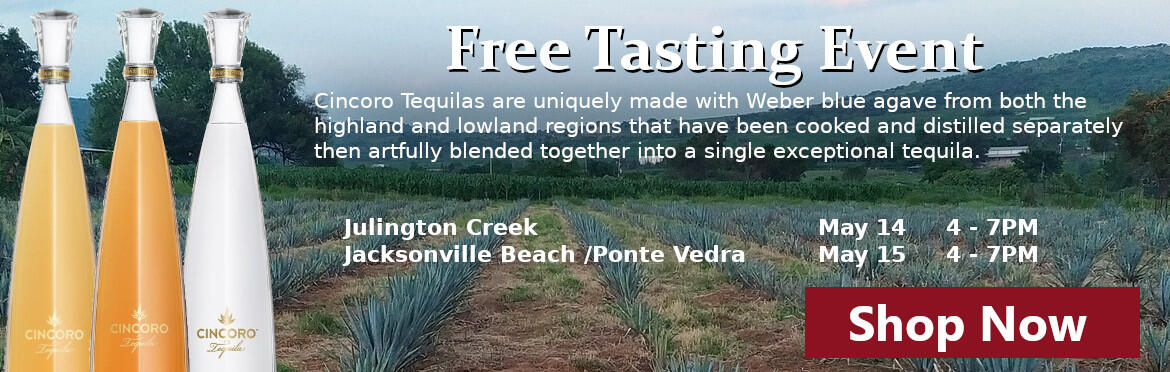 Cincoro Tequilas are uniquely made with Weber blue agave from both the  highland and lowland regions that have been cooked and distilled separately  then artfully blended together into a single exceptional tequila.  Free Tasting Event.   Julington Creek May 14 - 4-7 PM, Jacksonville Beach /Ponte Vedra May 15 4 -7 PM
