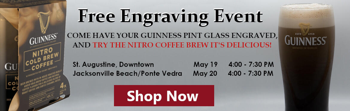 GUINNESS....COME HAVE YOUR GUINNESS PINT GLASS ENGRAVED, AND TRY THE NITRO COFFEE BREW IS DELICIOUS! Free Engraving Event :